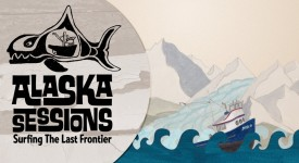 Alaska Sessions: Average Surfers on an Extraordinary Adventure