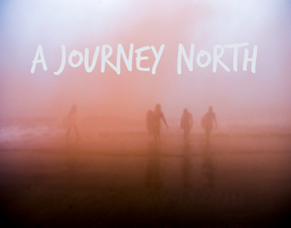 A Journey North...