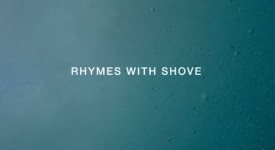 RYHMES WITH SHOVE